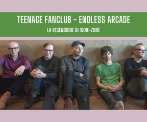 teenage fanclub recensione 2021