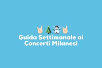 I concerti della Settimana a Milano