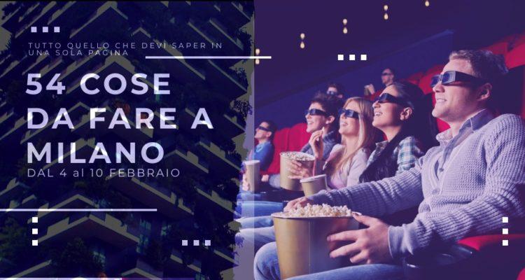 Concerti, Cinema, Mostre, Libri, Teatri a Milano dal 4 al 10 febbraio